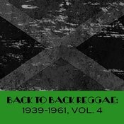 Back To Back Reggae: 1939-1961, Vol. 4 Songs