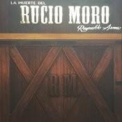 La Muerte Del Rucio Moro Songs