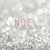 Home Sound Collection: Noel, Vol. 3 Songs