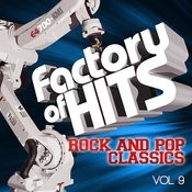 Factory Of Hits - Rock And Pop Classics, Vol. 9 Songs