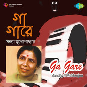 Ga Gare - Sandhya Mukherjee Songs