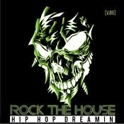 Rock The House: Hip Hop Dreams, Vol. 6 Songs