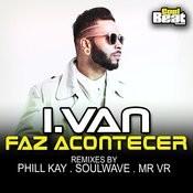 Faz Acontecer (Phill Kay Remix) Song