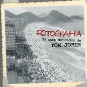 Fotografia - Os Anos Dourados De Tom Jobim (International Version) Songs