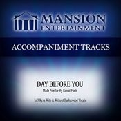 Day Before You (Made Popular By Rascal Flatts) [Accompaniment Track] Songs