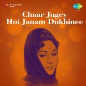 Chaar Jugey Hoi Janam Dukhinee Songs