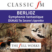 Berlioz: Symphonie Fantastique (Classic FM: The Full Works) Songs