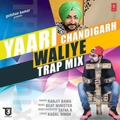 Yaari Chandigarh Waliye (Trap Mix) Song