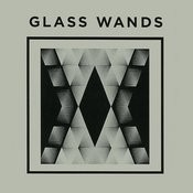 Glass Wands Songs