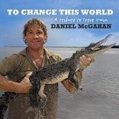 To Change This World (Steve Irwin Tribute) Songs