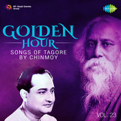 Golden Hour - Songs Of Tagore By Chinmoy Vol 23 Songs