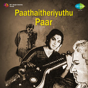 Paathaitheriyuthu Paar Songs