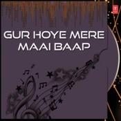 Gur Hoye Mere Maai Baap Songs
