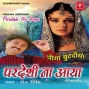 Peegaan Chutdiyan Pardeshi Na Aaya Songs