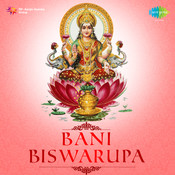 Bani Biswarupa Songs