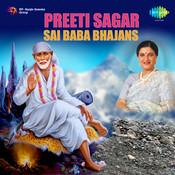Preeti Sagar Sai Baba Bhajans Songs