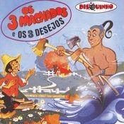 Coleção Disquinho 2002 -Os Três Machados / Os Três Desejos Songs