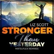 Stronger Than Yesterday (Matsuflex Remixes) Songs