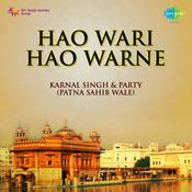 Hao Wari Hao Warne - Shabads By Bhai Karnail Singh Songs