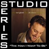 The Man I Want To Be [Studio Series Performance Track] Songs
