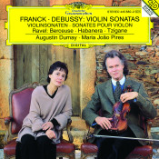 Franck: Violin Sonata In A Major / Debussy: Violin Sonata In G Minor / Ravel: Berceuse Sur Le Nom De Fauré; Habanera For Violin and Piano; Tzigane. Rapsodie De Concert For Violin And Piano Songs