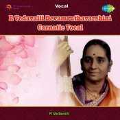 R Vedavalli Devamruthavarshini Carnatic Vocal Songs
