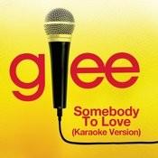 Somebody To Love (Karaoke - Glee Cast Version) Songs