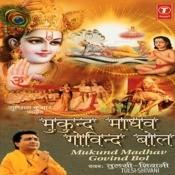 Mukund Madhav Govind Bol Songs