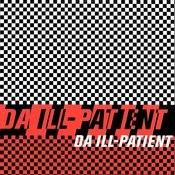 Da Ill Patient Songs