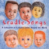 Cradle Songs: A Collection Of Lullabies From Around The World Songs
