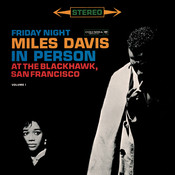 Miles Davis - In Person Friday Night At The Blackhawk, Complete Songs