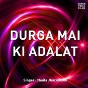 Durga Mai Ki Adalat    Songs