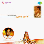 Compositions Of Syama Sastri (vocal) Vol 1 Songs
