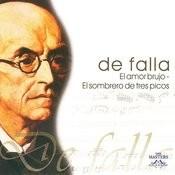 De Falla: El Amor Brujo - El Sombrero De Tres Picos Songs