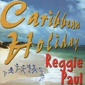 Caribbean Holiday Reggie Paul Songs