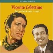 The Music Of Brazil / Vicente Celectino / Recordings 1930 - 1940 Songs
