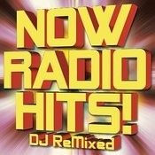 Now Radio Hits! DJ Remixed Songs