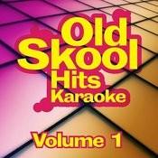 Old Skool Hits Karaoke - Volume 1 Songs