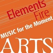 Music For The Moment: Elements Of Fire Songs