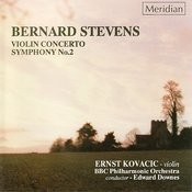 Stevens: Concerto For Violin And Orchestra & Symphony No. 2 Songs