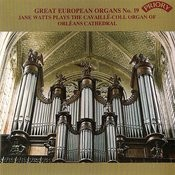 Great European Organs No. 19: Orleans Cathedral Songs