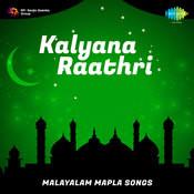 Kalyana Raathri (malayalam Mapla Songs) Songs