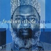 Funkin With Da Blues Songs