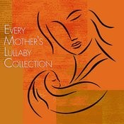 Every Mother's Lullaby Collection Songs