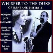 Whisper To The Duke Of Irene And Nefertiti Songs