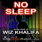 No Sleep (In The Style Of Wiz Khalifa) Songs