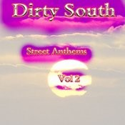 Dirty South Street Anthems - Vol 2 Songs