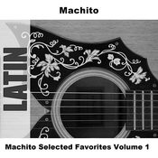 Machito Selected Favorites, Vol. 1 Songs