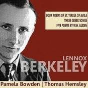 Berkeley: Four Poems Of St. Teresa Of Avila, Three Greek Songs, Give Poems Of W. H. Auden Songs