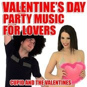 Valentine's Day Party Music For Lovers Songs
